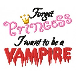 Forget Princess I want to be a Vampire