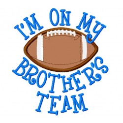 I'm on my Brother's Team Football