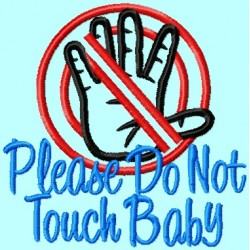 Do not Touch Baby